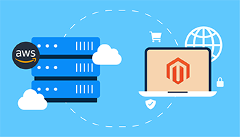 Top 10 Reasons to Use AWS Cloud for Magento Hosting